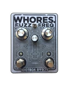 Idiotbox Effects Whores. Fuzz Freq